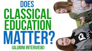 Does Classical Education Help in the Real World?  (Classical Conversations Graduates)
