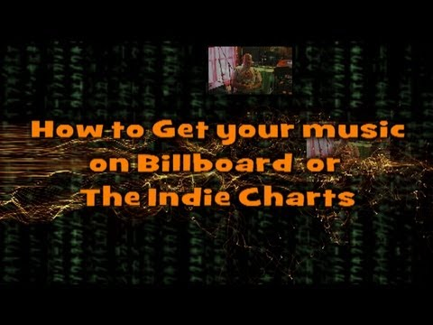 How To get your music on Billboard  or The Indie charts