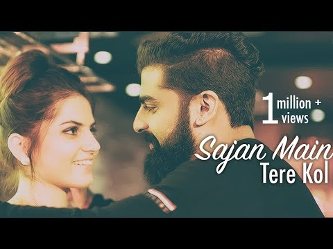 Sajan Main Tere Kol | Full Video Song | Sagar Bhatia | Latest Punjabi Song