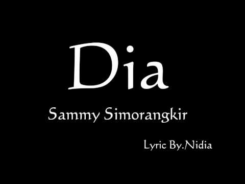 Sammy Simorangkir-Dia -Lyric