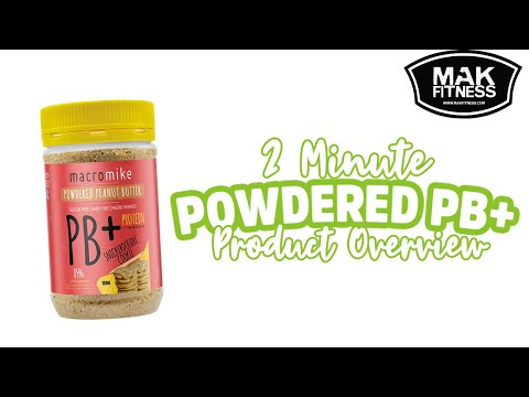 PB+ Powdered Peanut Butter Macro Mike Vegan 2 Minute Overview | MAK Fitness