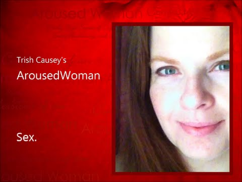 ArousedWoman(TM): Sex Relationships Feminism Health Blog Radio Magazine YouTube