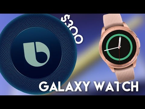 $300 Bixby Speaker / Galaxy Watch & oh yeah the Note 9