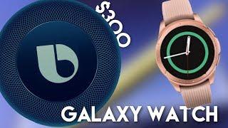 $300 Bixby Speaker / Galaxy Watch & oh yeah the Note 9