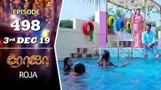 ROJA_Serial_|_Episode_498_|_3rd_Dec_2019_|_Priyanka_|_SibbuSuryan_|_SunTV_Serial_|Saregama_TVShows