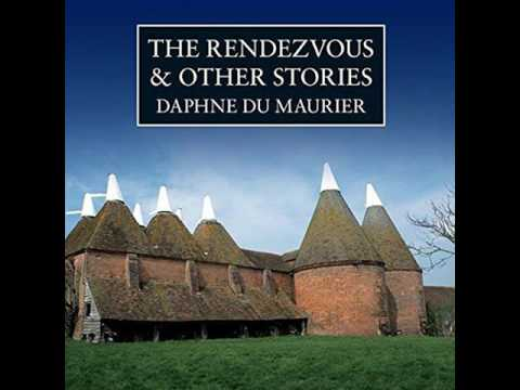 Daphne du Maurier - The Rendezvous and Other Stories (Read by Edward De Souza) Audiobook
