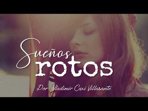 😍 Sueños rotos   Reflexión & Video Poemas 💙