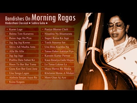Bandishes on Morning Ragas | Hindusthani Classical | Subhra Guha | Deshkar Bhairav Ramkali