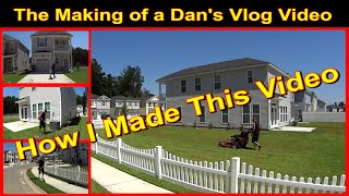 Behind the Scenes The Making of Stress Free Mowing Video - a Dan's Vlog Video for Youtube
