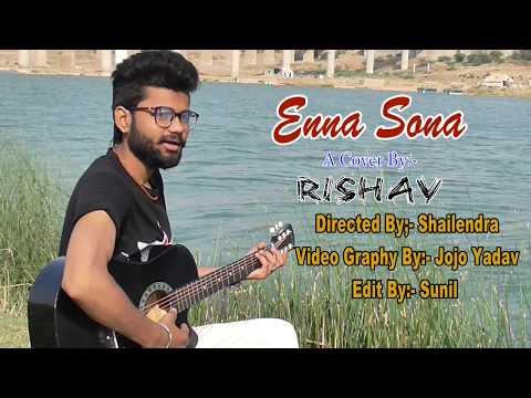 enna-sona---full-song-|-dikshu-sarma-|-aditya-|-rishav-rajpoot-|-arijit-singh