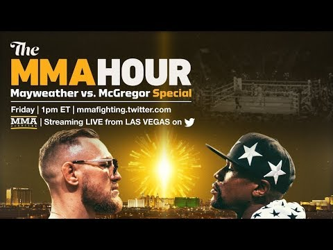 The MMA Hour Mayweather vs, McGregor Special From Vegas, Day 3