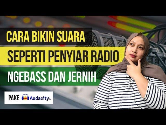 Cara Membuat Suara Seperti Penyiar Radio Di Audacity Cocok Untuk Suara Podcast Voice Over Youtube