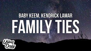 Baby Keem & Kendrick Lamar - Family Ties (Lyrics)