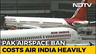 Pakistan's Airspace Ban Costs Air India Crores, Passengers Extra Time