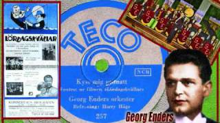 Georg Enders and his orchestra - Kyss mig godnatt (Kiss me goodnight) 1933