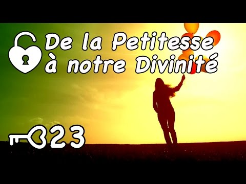 MétaClé 23 - De la Petitesse à notre Essence Divine (Jérôme RodAnge)