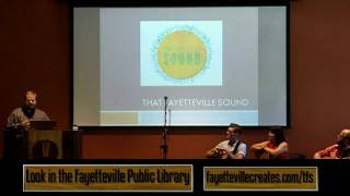 """Introduction to """"That Fayetteville Sound"""" project, putting local mu..."""