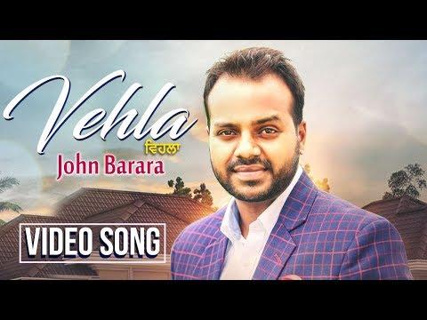 Vehla | Full Song | John Barara | Ranjha...
