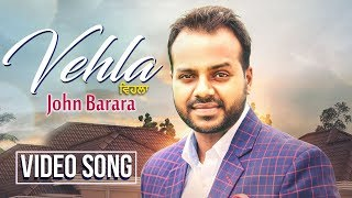 Vehla | Full Song | John Barara | Ranjha Yaar | Music & Sound