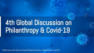 4th Special Global Discussion on Philanthropy & COVID -19 | WINGS