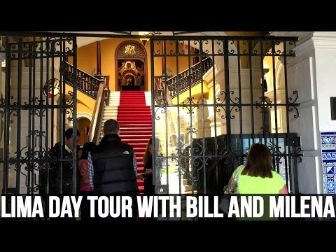 Lima Day Tour With Bill And Milena (Vlog 26)