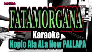 Download Karaoke Fatamorgana Dangdut Koplo Test Bas Keyboard Cover Ala ALa New Pallapa