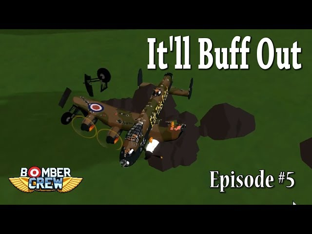 It'll Buff Out | Bomber Crew | Episode #5