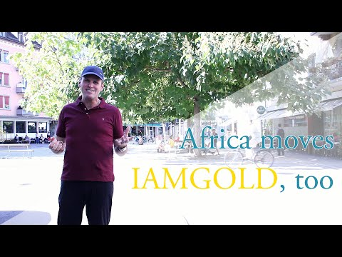 Africa moves - that's why I buy the gold share IAMGOLD