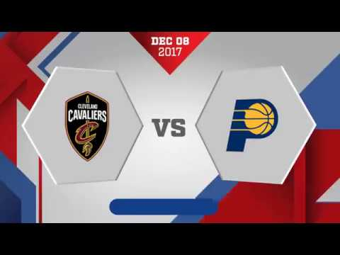 Cleveland Cavaliers vs. Indiana Pacers - December 8, 2017