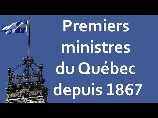 Chronologie des Premiers Ministres du Québec depuis 1867