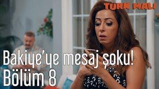 Türk Malı 8. Bölüm (Final) - Bakiye'ye Mesaj Şoku!
