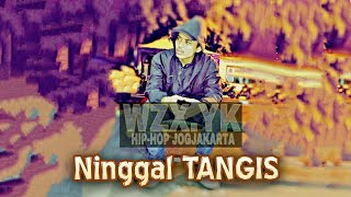 Wzx Yk  Ninggal Tangis  Hiphop Dangdut