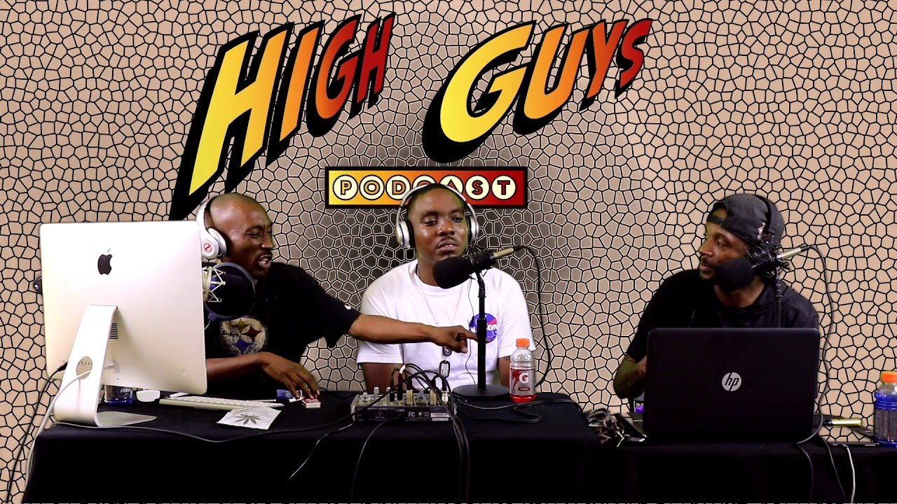 High Guys Podcast Ep 29 part 1- ft Smitty