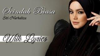 Siti Nurhaliza - Seindah Biasa With Lyrics