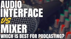 Audio Interface vs Mixer - Which is Best For Podcasting?