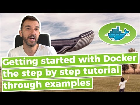 Getting started with docker, the step by step tutorial with examples