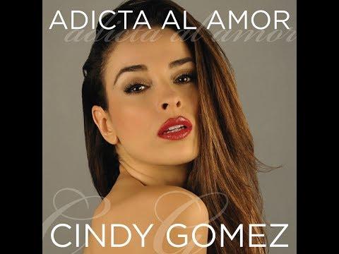 Cindy Gomez - Adicta Al Amor trailer