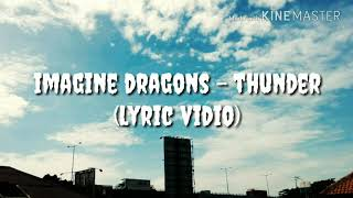 THUNDER - IMAGINE DRAGONS (LYRIC VIDIO)