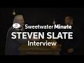 Steven Slate Interviewed by Sweetwater