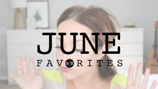 MONTHLY FAVORITES: June 2014 Thumbnail