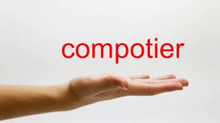 How to Pronounce compotier - American English