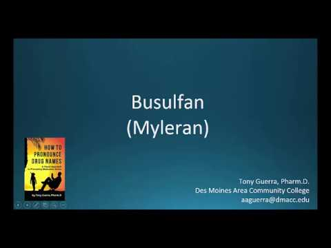 (CC) How to Pronounce busulfan (Myleran) Backbuilding Pharmacology
