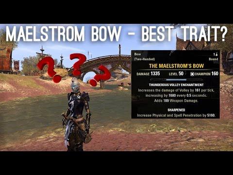 Maelstrom Bow - Best Trait?