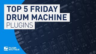 Top 5 Friday | Best Drum Machines VST Plugins