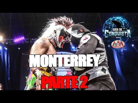 MONTERREY Parte 2 | Lucha Libre AAA Worldwide