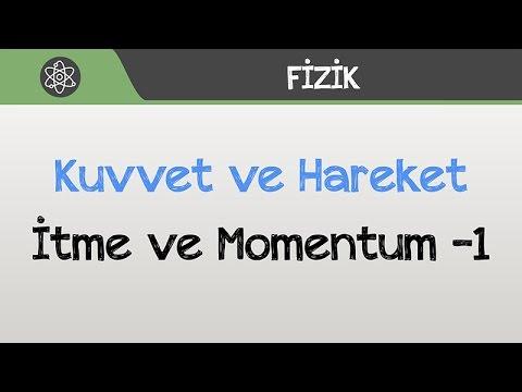 Kuvvet ve Hareket - İtme ve Momentum -1