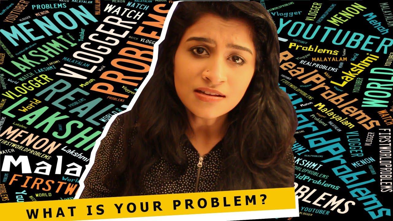 "Life's ""Biggest"" Problems - പ്രശ്നങ്ങള് | Lakshmi Menon ..."