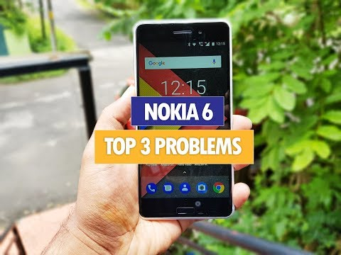 Nokia 6- Top 3 Problems Issues/ Reasons not to Buy