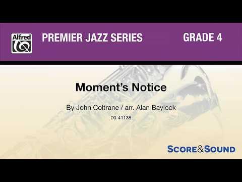 Moment's Notice, Arr. Alan Baylock – Score & Sound