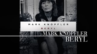 Mark Knopfler  Beryl (Audio)